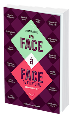 Les face-à-face de l'Histoire - Jean MAILLET - Les Éditions de l'Opportun