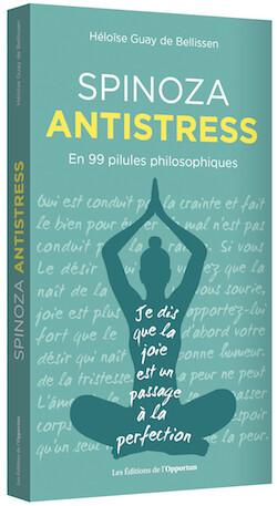 Spinoza antistress - Héloïse GUAY DE BELLISSEN - Les Éditions de l'Opportun