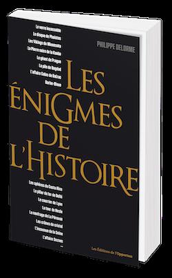 Les énigmes de l'histoire - Philippe DELORME - Les Éditions de l'Opportun