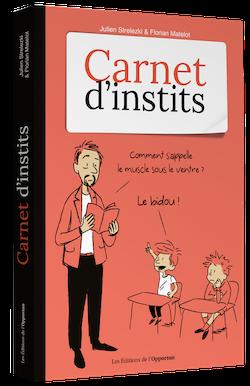 Carnet d'instits' - Julien STRELEZKI, Florian MATELOT - Les Éditions de l'Opportun