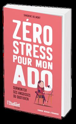 Zéro stress pour mon ado - Sandrine BELMONT - L'Etudiant Éditions