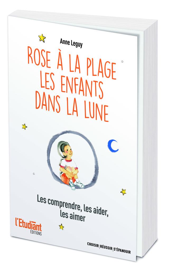 Rose à la plage, les enfants dans la lune - Anne Leguy - L'Etudiant Éditions