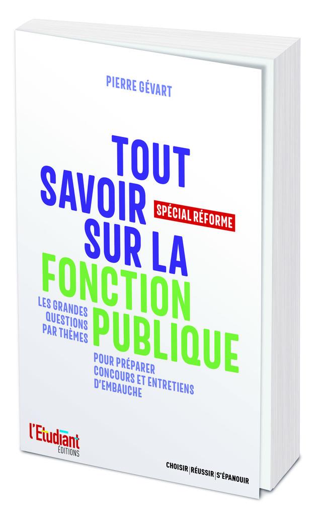 Tout savoir sur la fonction publique  - Pierre Gévart - L'Etudiant Éditions