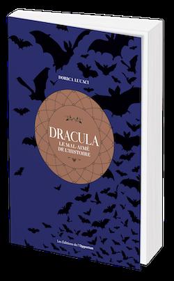 Dracula - Dorica LUCACI - Les Éditions de l'Opportun