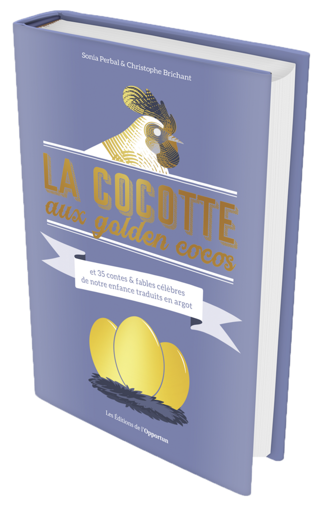 LA COCOTTE AUX GOLDEN COCOS - Sonia Perbal, Christophe Brichant - Les Éditions de l'Opportun