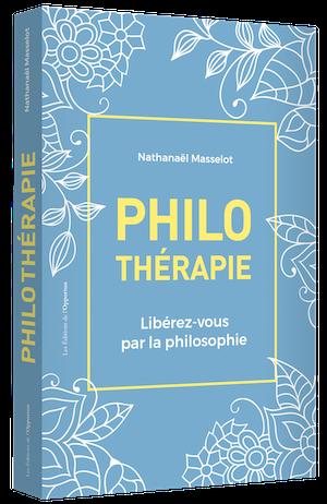 PHILOTHÉRAPIE - Nathanaël MASSELOT - Les Éditions de l'Opportun