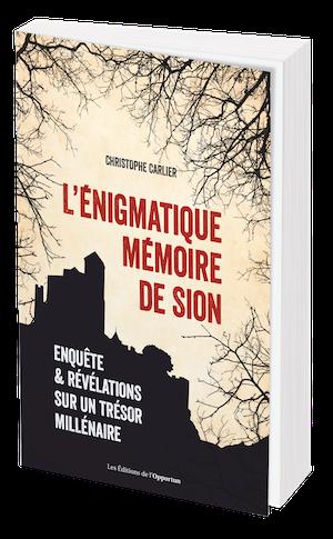 ÉNIGMATIQUES MÉMOIRES DE SION -  - Les Éditions de l'Opportun