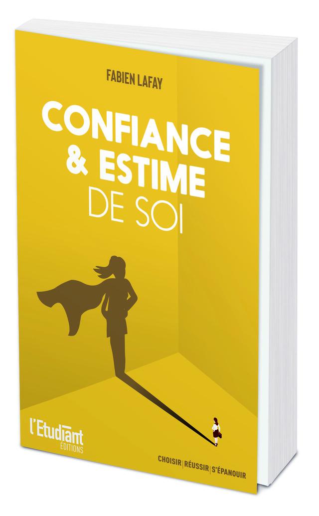 Confiance & estime de soi - Fabien LAFAY - L'Etudiant Éditions