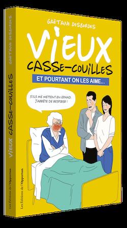 VIEUX CASSE-COUILLES  -  - Les Éditions de l'Opportun