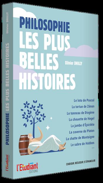 PHILOSOPHIE : LES PLUS BELLES HISTOIRES - Olivier DHILLY - L'Etudiant Éditions