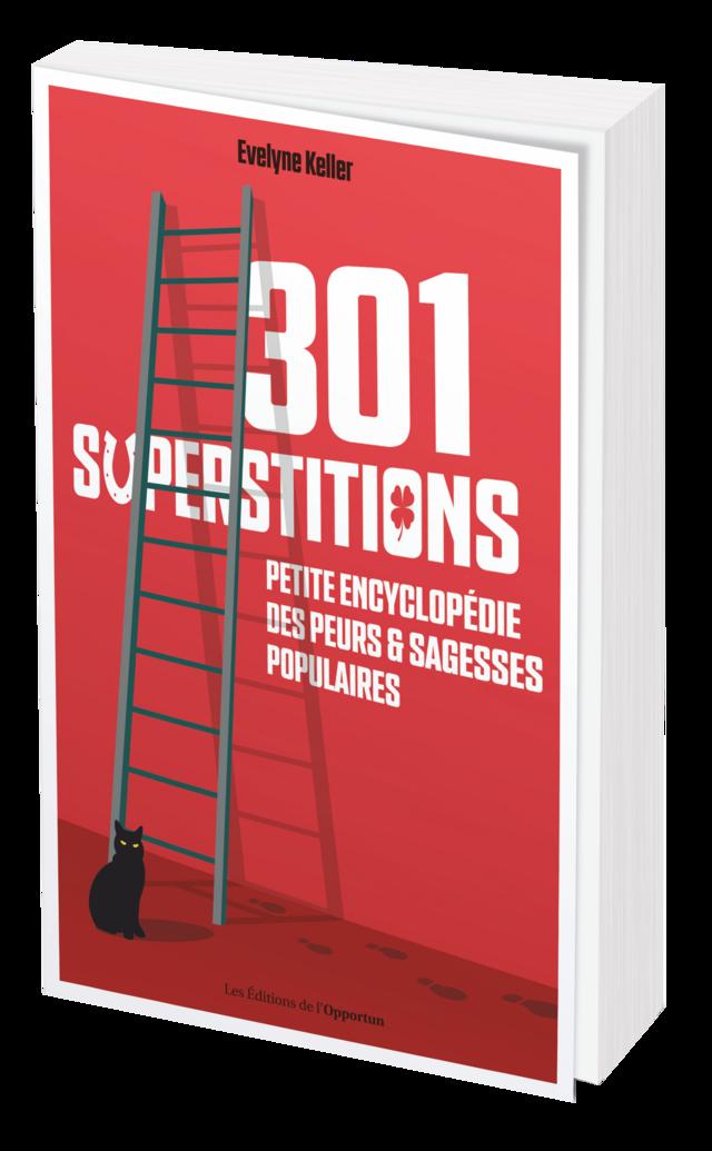 301 SUPERSTITIONS  -  - Les Éditions de l'Opportun