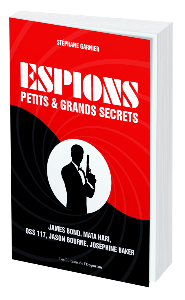 ESPIONS  - Stéphane GARNIER - Les Éditions de l'Opportun