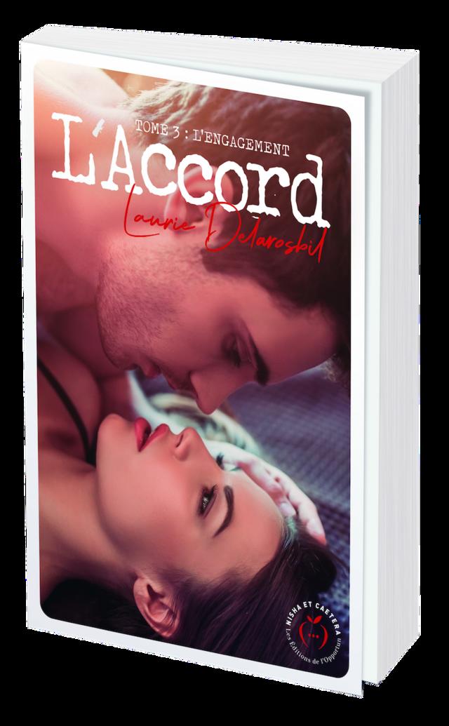L'ACCORD - Tome 3 - Laurie DELAROSBIL - Nisha et caetera
