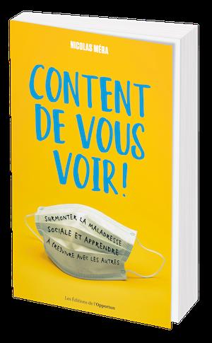 CONTENT DE VOUS VOIR! - Nicolas MÉRA - Les Éditions de l'Opportun