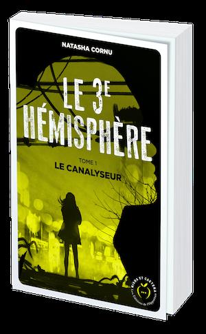 LE TROISIÈME HÉMISPHÈRE - tome 1 - Natasha CORNU - Nisha et caetera