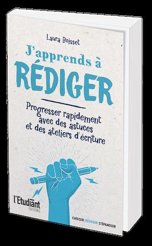 J'APPRENDS À RÉDIGER - Laura  BOISSET - L'Etudiant Éditions