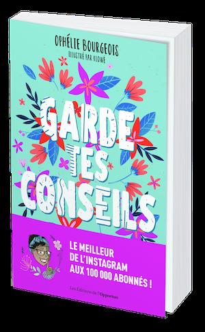 GARDE TES CONSEILS - Ophélie BOURGEOIS - Les Éditions de l'Opportun