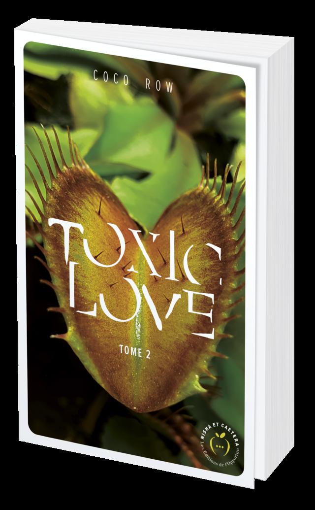 TOXIC LOVE Tome 2 - Coco ROW - Nisha et caetera