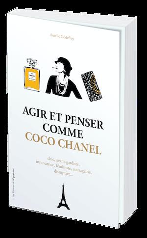 AGIR ET PENSER COCO CHANEL - Aurélie GODEFROY - Les Éditions de l'Opportun