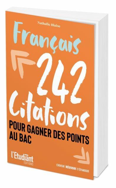 FRANÇAIS  242 citations pour gagner des points au bac - Nathalie BLAISE - L'Etudiant Éditions