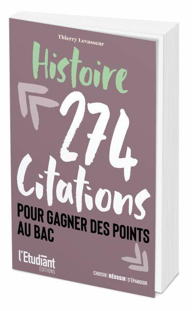 HISTOIRE - 274 citations pour gagner des points au bac  - Thierry LEVASSEUR - L'Etudiant Éditions