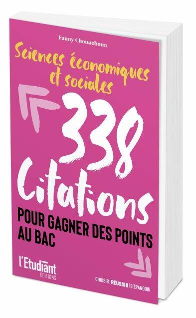 SCIENCES ÉCONOMIQUES ET SOCIALES 338 citations pour gagner des points au bac - Fanny CHOUACHOUA - L'Etudiant Éditions