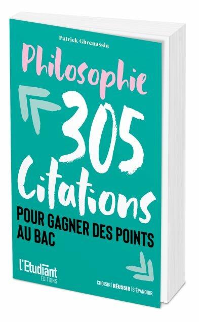 PHILOSOPHIE : 305 citations pour gagner des points au bac  - Patrick GHRENASSIA - L'Etudiant Éditions