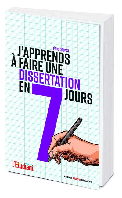 J'APPRENDS A FAIRE UNE DISSERTATION EN 7 JOURS ! - Éric Cobast - L'Etudiant Éditions