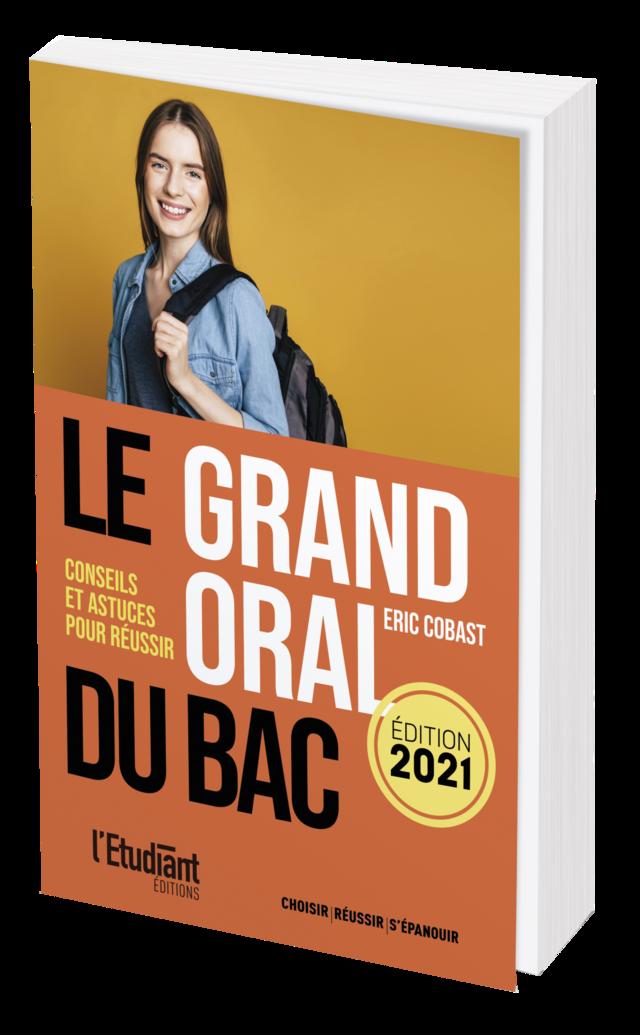 LE GRAND ORAL DU BAC 2021 - Éric Cobast - L'Etudiant Éditions