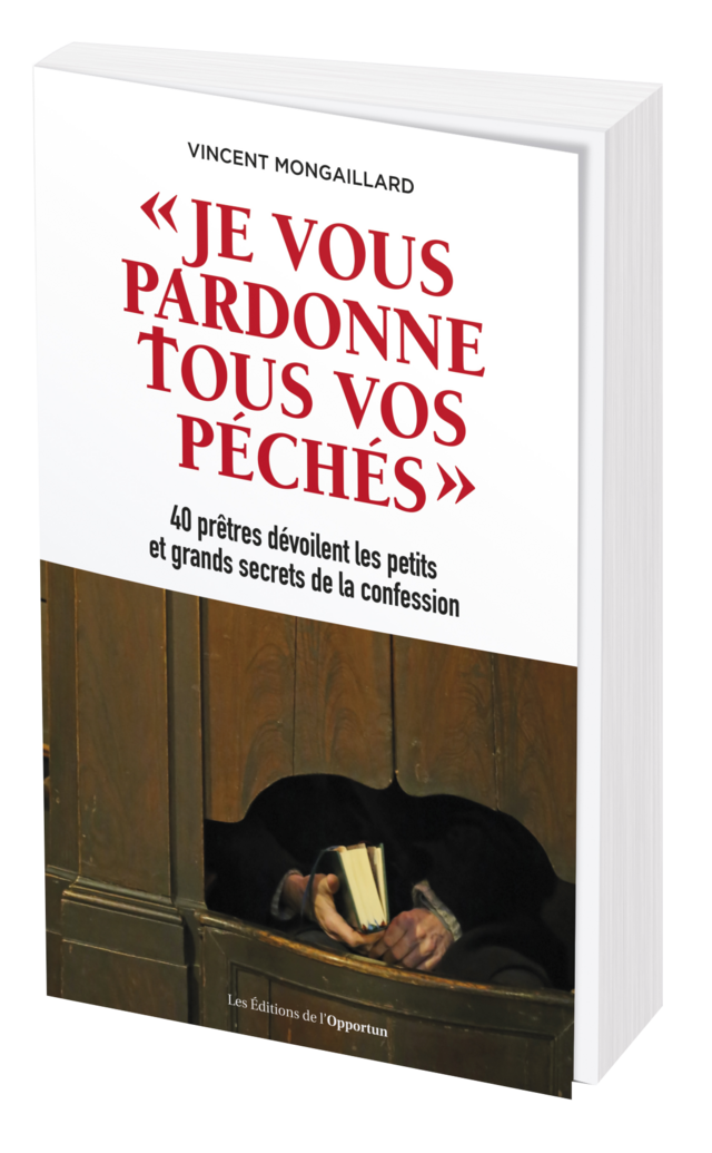 JE VOUS PARDONNE TOUS VOS PÉCHÉS - Vincent MONGAILLARD - Les Éditions de l'Opportun