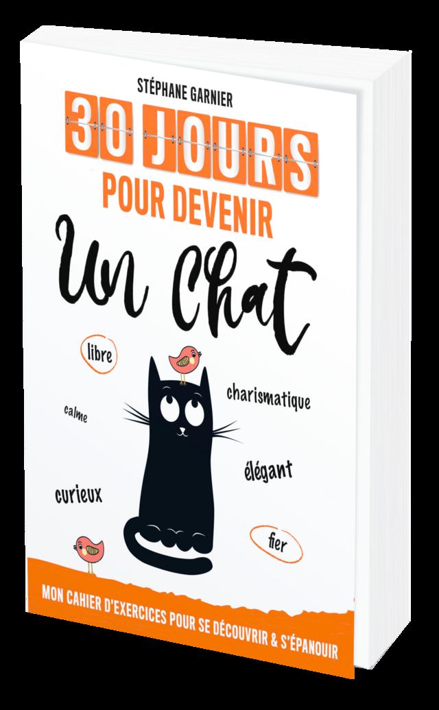 30 JOURS POUR DEVENIR UN CHAT - Stéphane GARNIER - Les Éditions de l'Opportun