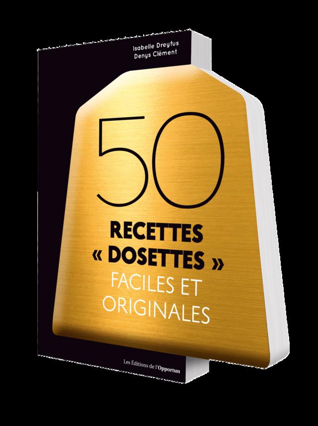 """50 RECETTES """"DOSETTES"""" - Isabelle DREYFUS - Les Éditions de l'Opportun"""