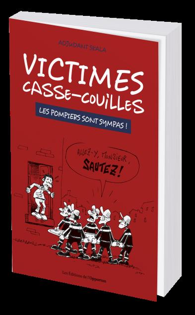 VICTIMES CASSE-COUILLES - Adjudant SKALA - Les Éditions de l'Opportun