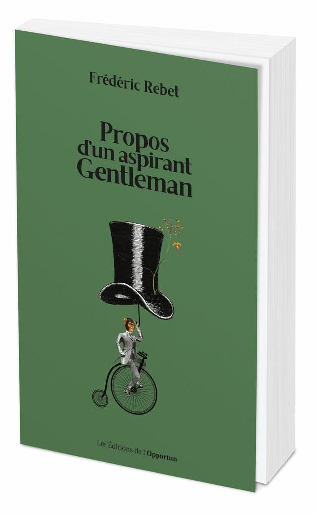 Propos d'un aspirant gentleman  - Frédéric REBET - Les Éditions de l'Opportun