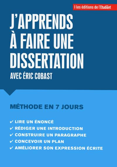 J'apprends à faire une dissertation - Éric Cobast - L'Etudiant Éditions