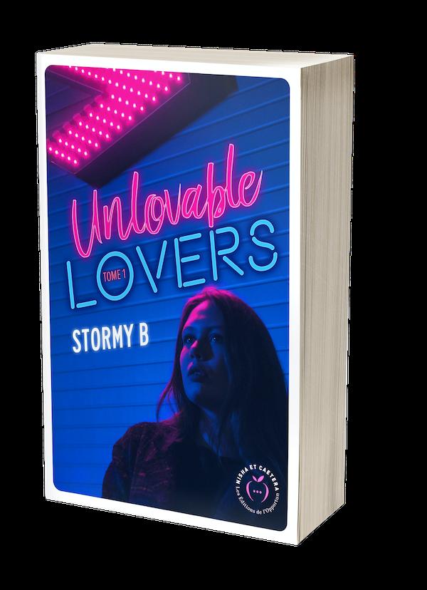 UNLOVABLE LOVERS Tome 1  - Stormy B. - Nisha et caetera