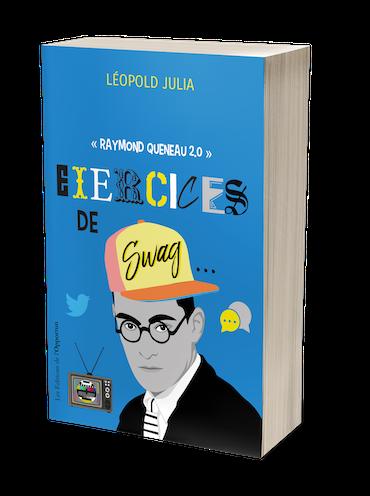 EXERCICES DE SWAG - Léopold JULIA - Les Éditions de l'Opportun