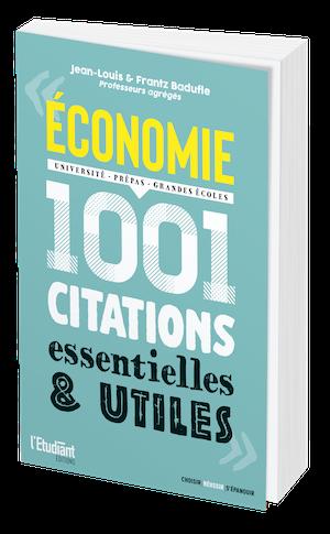 Economie - 1 001 citations essentielles et utiles -  - L'Etudiant Éditions
