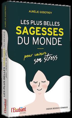 LES PLUS BELLES SAGESSES DU MONDE  - Aurélie GODEFROY - L'Etudiant Éditions