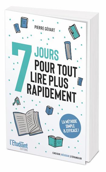 7 jours pour tout lire plus rapidement - Pierre Gévart - L'Etudiant Éditions