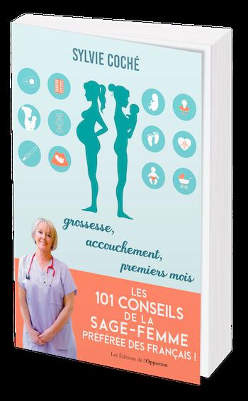 Les 101 conseils de la sage-femme préférée des français ! - Sylvie COCHE - Les Éditions de l'Opportun