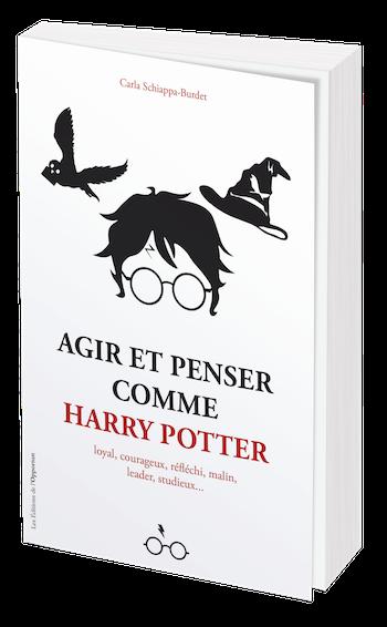 Agir et penser comme Harry Potter -  - Les Éditions de l'Opportun