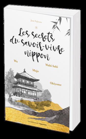 Les secrets du savoir-vivre nippon - June Fujiwara - Les Éditions de l'Opportun